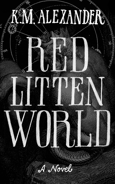 Red Litten World by K. M. Alexander
