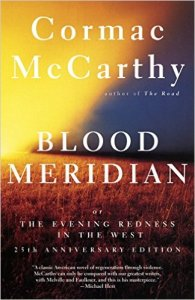 Blood Meridian: Or the Evening Redness in the West by Cormac McCarthy