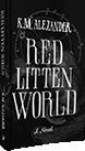 Red Litten World by K. M. Alexander