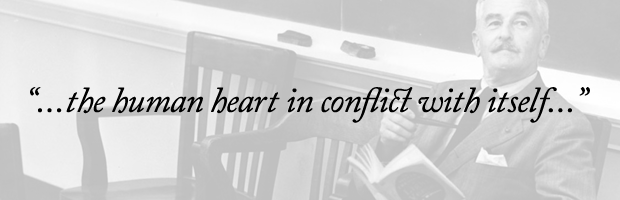 """...the human heart in conflict with itself..."""