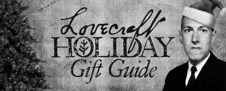 Lovecraft-Inspired Holiday Gift Guide