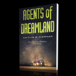 Agents of Dreamland by by Caitlin R. Kiernan
