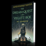 The Dream-Quest of Vellitt Boe by by Kij Johnson