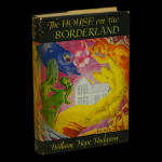 The House on the Borderland First Edition