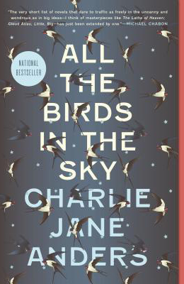 """All the Birds in the Sky"" by Charlie Jane Anders"