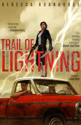 """Trail of Lightning"" by Rebecca Roanhorse"