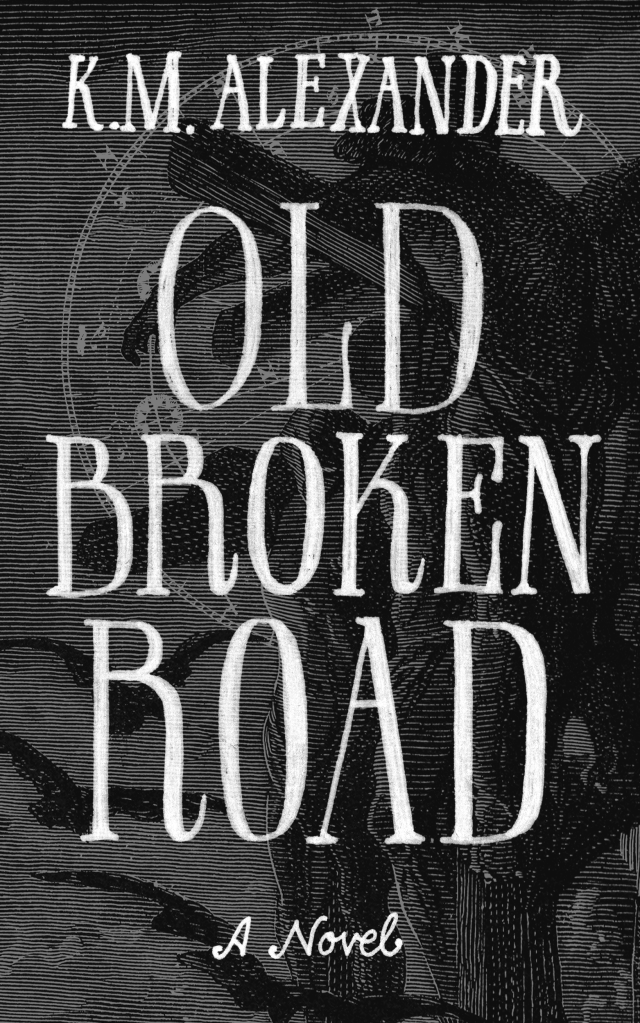 Cover for Old Broken Road, Book II in the Bell Forging Cycle