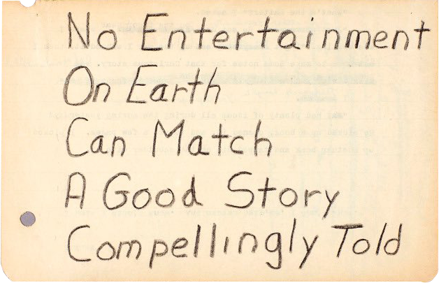 """One of Octavia E. Butler's notes to herself, it reads """"No entertainment on earth can match a good story compellingly told."""""""
